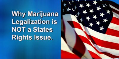 "Why Legalization is Not a ""States Rights Issue"""