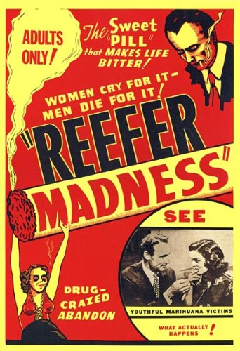 Go Ahead, Yell Reefer Madness