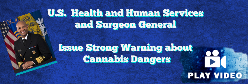 U.S. HHS and Surgeon General Hold Press Conference to Warn about Cannabis Dangers